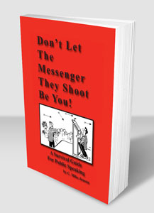 Don't Let The Messenger They Shoot Be You! A Survival Guide to Public Speaking